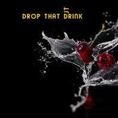 Drop That Drink by Dj tomsten