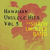 Hawaiian Ukulele Hits, Vol. 5 de The Shady Ukulele Band