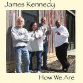 How We Are de James Kennedy