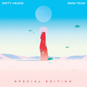 SWIM TEAM (Special Edition) von The Dirty Heads