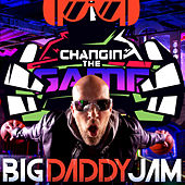 Changin' the Game by Big Daddy Jam