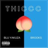 Thiccc by Blu Yakuza