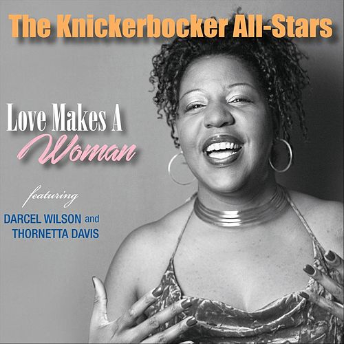 Love Makes a Woman de The Knickerbocker All-Stars