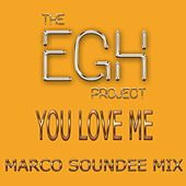 You Love Me (Marco Soundee Mix) von The EGH Project