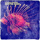 Hippie Fish by Living Room