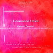 Waves of Devotion by Grounded Oaks