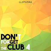 Don't Forget the Club 4 von Various Artists