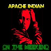On the Weekend by Apache Indian
