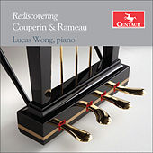 Rediscovering Couperin & Rameau de Lucas Wong