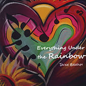Everything Under the Rainbow: The Songs of Jackie Bradley by Various Artists