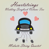 Heartstrings Wedding Songbook Volume Two von Midnite String Quartet
