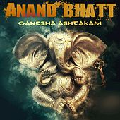 Ganesha Ashtakam by Anand Bhatt