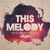 This Melody by Miguel Migs