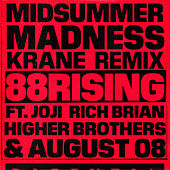 Midsummer Madness (feat. Joji, Rich Brian, Higher Brothers & AUGUST 08) (KRANE Remix) von 88rising