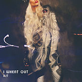 I Whent Out by Dj tomsten
