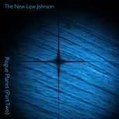 Rogue Planet, Pt. 2 de The New Lew Johnson