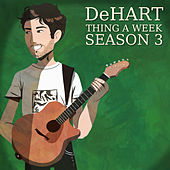 Thing a Week Season 3 by DeHart