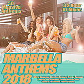 Marbella Anthems 2018 - Ultra Summer Electro Trance Party Annual Cream of Clubland Deep House and Dance Anthems Floor Fillers by Various Artists