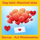 Top 30: Sag beim Abschied leise Servus - Auf Wiedersehen, Vol. 4 by Various Artists