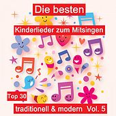 Top 30: Die besten Kinderlieder zum Mitsingen - Traditionell & modern, Vol. 5 van Various Artists