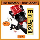 Top 30: Ein Prosit - Die besten Trinklieder, Vol. 5 van Various Artists