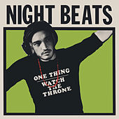 One Thing by Night Beats