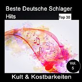 Top 30: Beste Deutsche Schlager Hits - Kult & Kostbarkeiten, Vol. 5 van Various Artists