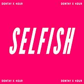 Selfish (feat. 4our) by Jay Dontay