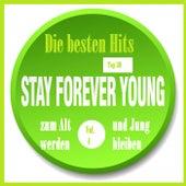 Top 30: Die besten Hits zum Alt werden und Jung bleiben, Vol. 4 - Stay Forever Young by Various Artists
