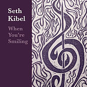 When You're Smiling by Susan Jones and Seth Kibel