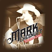 The Early Days by Mark Chesnutt