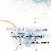 Anything Worth Doing de Rachel Sumner