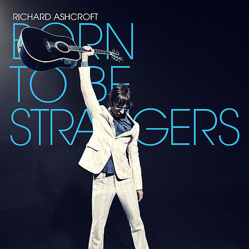 Born to Be Strangers by Richard Ashcroft