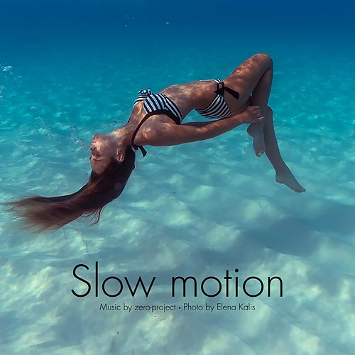 Slow Motion by Zero-Project
