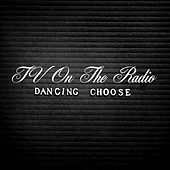 Dancing Choose de TV On The Radio