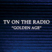 Golden Age de TV On The Radio