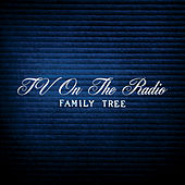 Family Tree de TV On The Radio