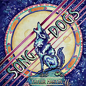 Song Dogs by Taylor Martin