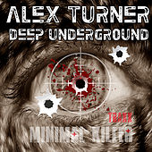 Deep Underground by Alex Turner