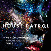 Deep-House Patrol (40 Club Grooves), Vol. 3 - EP by Various Artists
