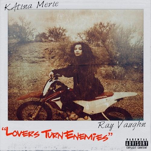 Lovers Turn Enemies by Ray Vaughn