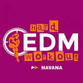 Havana by Hard EDM Workout
