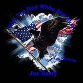 Kiss the Red White and Blue by Joe Berry