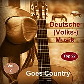 Top 22: Deutsche (Volks-)Musik Goes Country, Vol. 2 van Various Artists