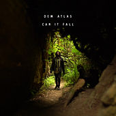 Can It Fall by deM atlaS