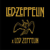 Led Zeppelin x Led Zeppelin by Led Zeppelin