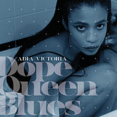 Dope Queen Blues by Adia Victoria