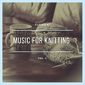 Music for Knitting: Classical (Vol. 2) de Various Artists