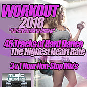 Workout 2018 - The Ultra Hard Dance Fitness, Running and Gym Trax Cardio Work Out to Shape Up by Various Artists