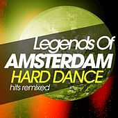 Legends of Amsterdam Hard Dance Hits Remixed de Various Artists